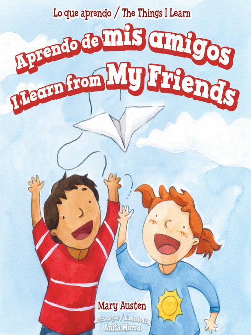 Title details for Aprendo de mis amigos / I Learn from My Friends by Mary Austen - Available