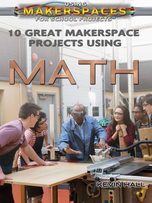 Title details for 10 Great Makerspace Projects Using Math by Kevin Hall - Available