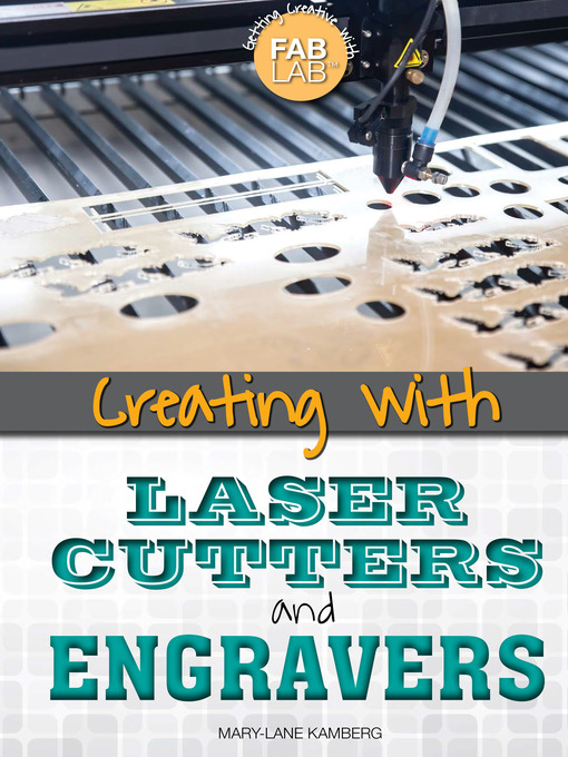 Cover of Creating with Laser Cutters and Engravers