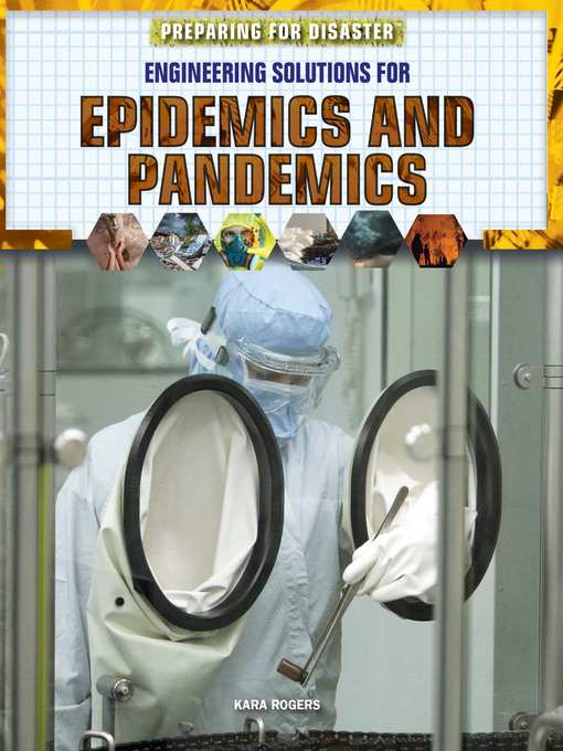 Title details for Engineering Solutions for Epidemics and Pandemics by Kara Rogers - Available