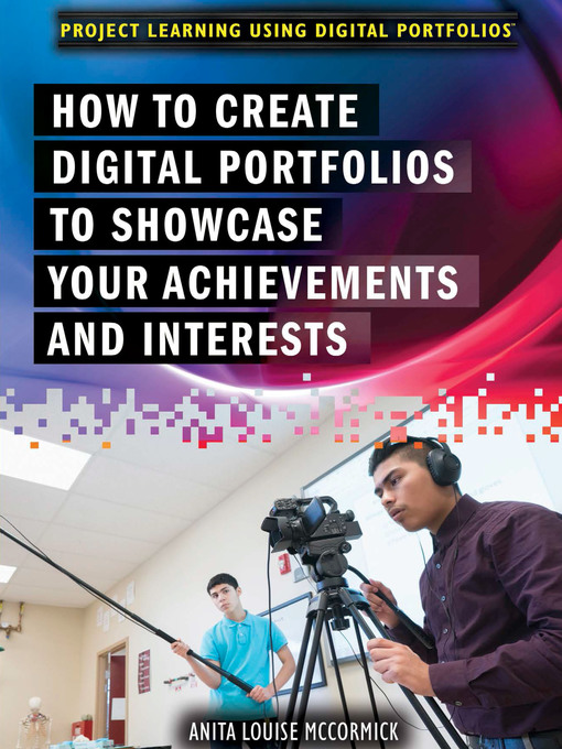 Title details for How to Create Digital Portfolios to Showcase Your Achievements and Interests by Anita Louise McCormick - Available