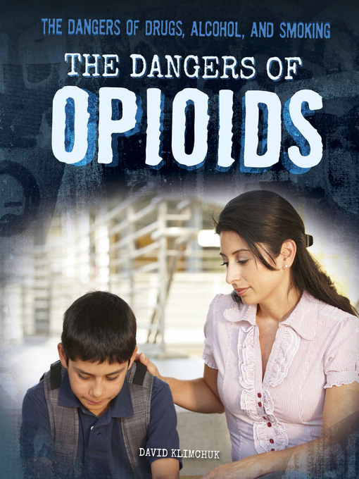 Cover of The Dangers of Opioids