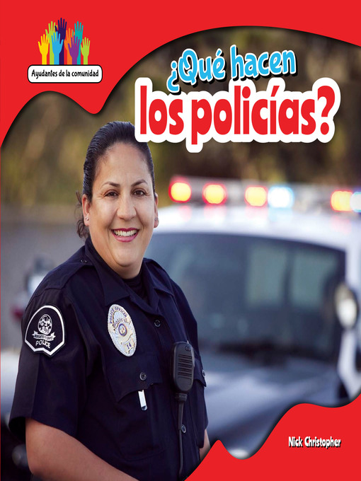 Title details for ¿Qué hacen los policías? (What Do Police Officers Do?) by Nick Christopher - Available