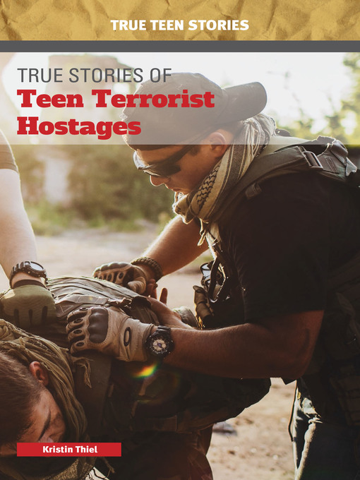 Cover of True Stories of Teen Terrorist Hostages