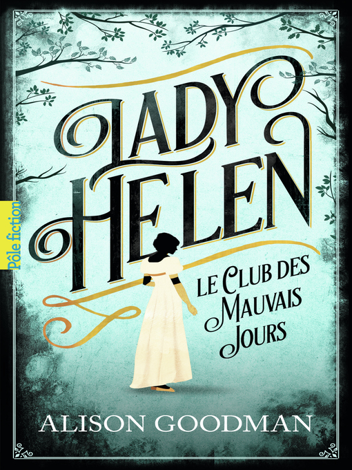 Title details for Lady Helen (Tome 1)--Le Club des Mauvais Jours by Alison Goodman - Available