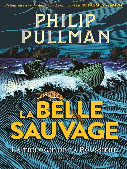 Title details for La trilogie de la Poussière (Tome 1)--La Belle Sauvage by Philip Pullman - Wait list
