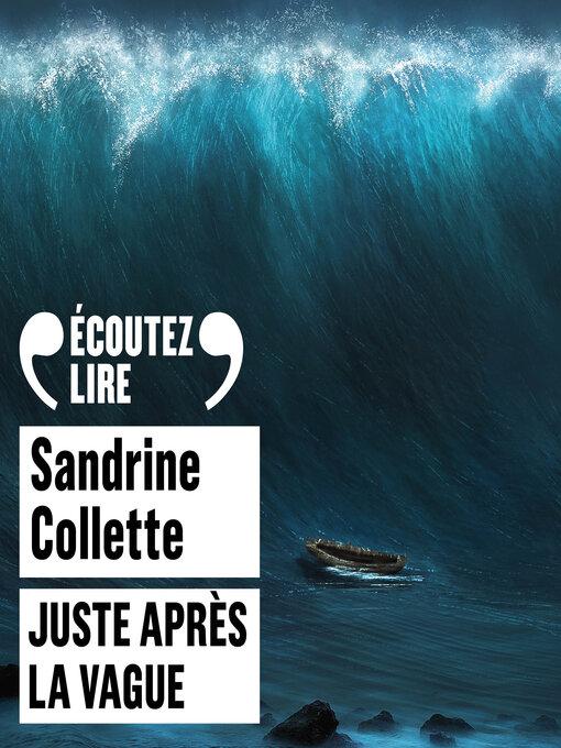 Title details for Juste après la vague by Sandrine Collette - Available