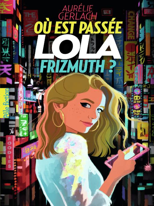 Title details for Où est passée Lola Frizmuth ? by Aurélie Gerlach - Available