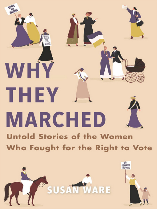 Title details for Why They Marched by Susan Ware - Available