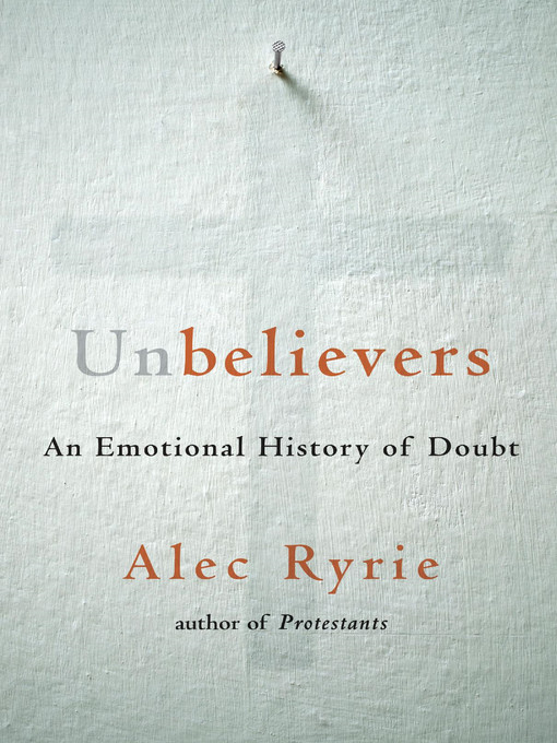 Title details for Unbelievers by Alec Ryrie - Wait list