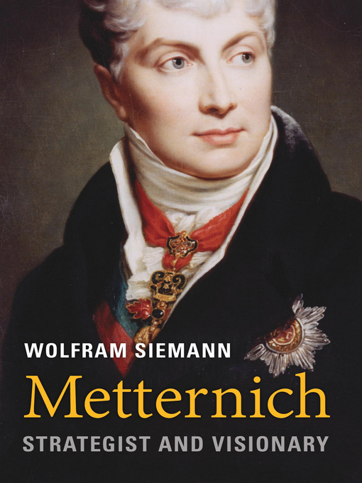 Title details for Metternich by Wolfram Siemann - Available