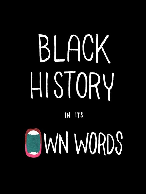 Title details for Black History In Its Own Words by Ronald Wimberly - Available