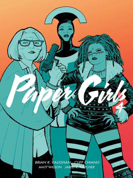 Title details for Paper Girls (2015), Volume 4 by Brian K. Vaughan - Wait list