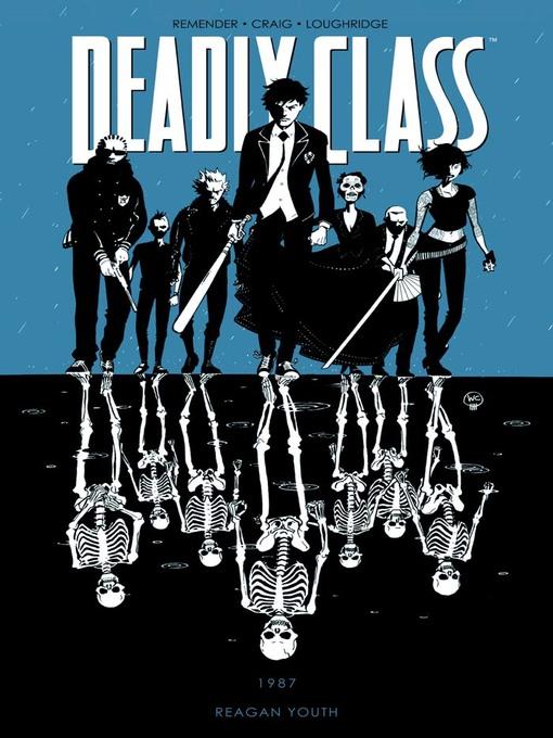 Title details for Deadly Class (2014), Volume 1 by Rick Remender - Wait list
