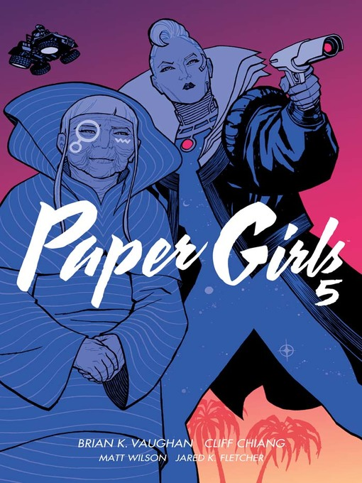 Title details for Paper Girls (2015), Volume 5 by Brian K. Vaughan - Wait list