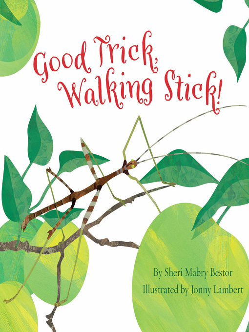 Title details for Good Trick, Walking Stick! by Sheri M. Bestor - Available