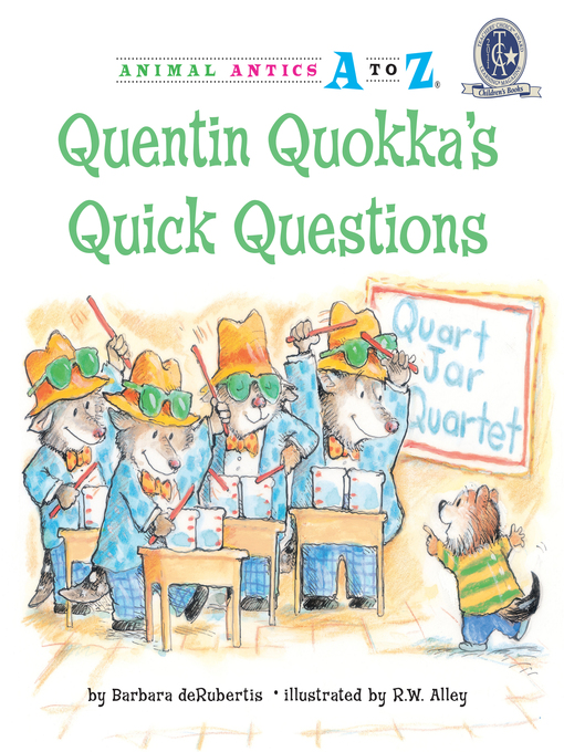 Title details for Quentin Quokka's Quick Questions by Barbara deRubertis - Available