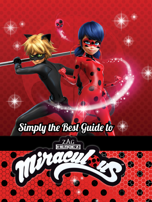Title details for Simply the Best Guide to Miraculous by ZAG America, LLC - Wait list