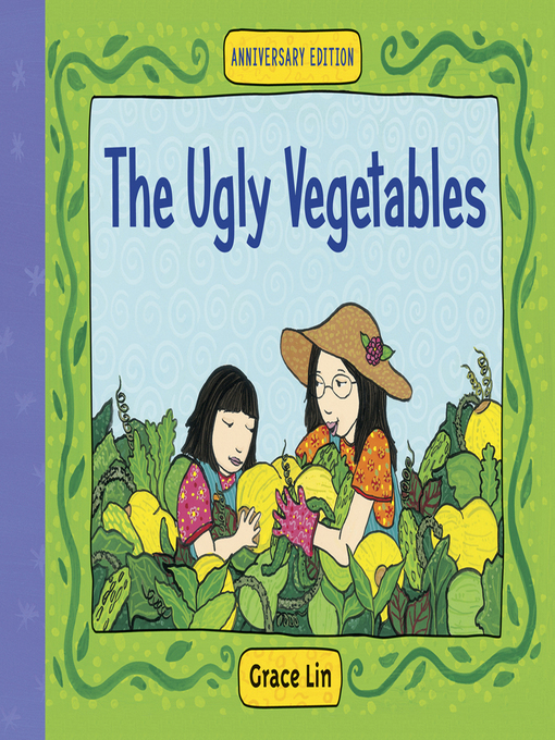 Title details for The Ugly Vegetables by Grace Lin - Available