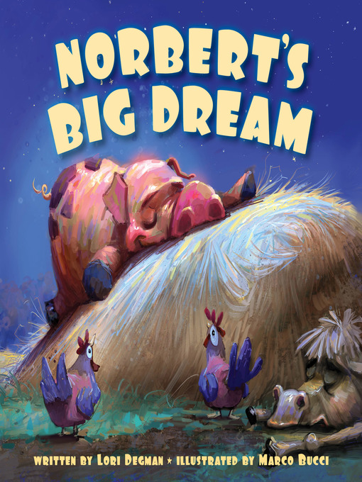 Title details for Norbert's Big Dream by Lori Degman - Available