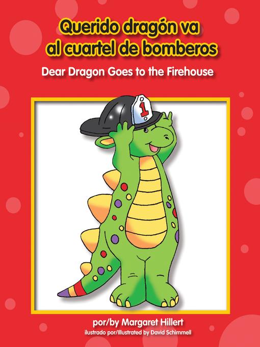 Title details for Querido dragón va a la estación de bomberos by Margaret Hillert - Available
