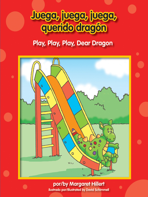 Title details for Juega, juega, juega, querido dragón by Margaret Hillert - Available