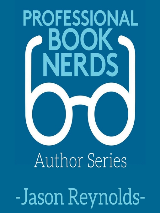 Title details for Jason Reynolds Interview by Professional Book Nerds - Available