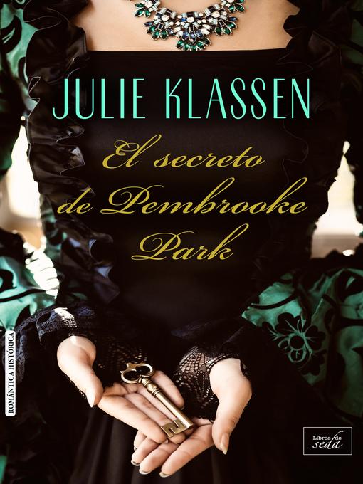 Title details for El secreto de Pembrooke Park by Julie Klassen - Available