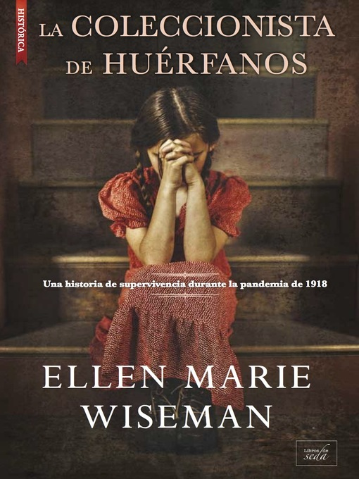 Title details for La coleccionista de huérfanos by Ellen Marie Wiseman - Available