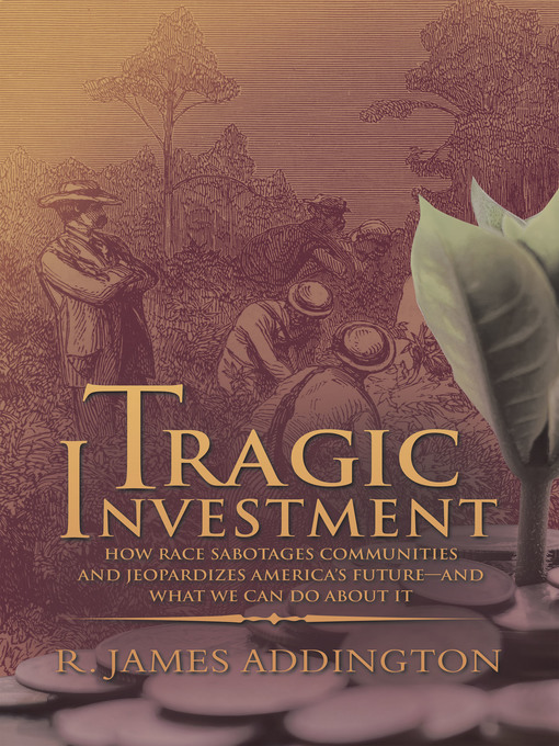 Title details for Tragic Investment by R. James Addington - Available