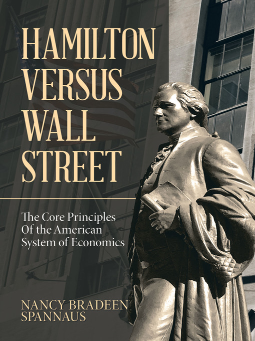Title details for Hamilton Versus Wall Street by Nancy Bradeen Spannaus - Available