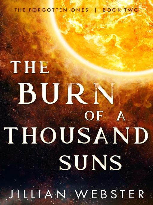 Title details for The Burn of a Thousand Suns by Jillian Webster - Available