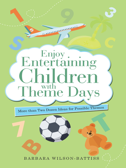 Enjoy Entertaining Children with Theme Days