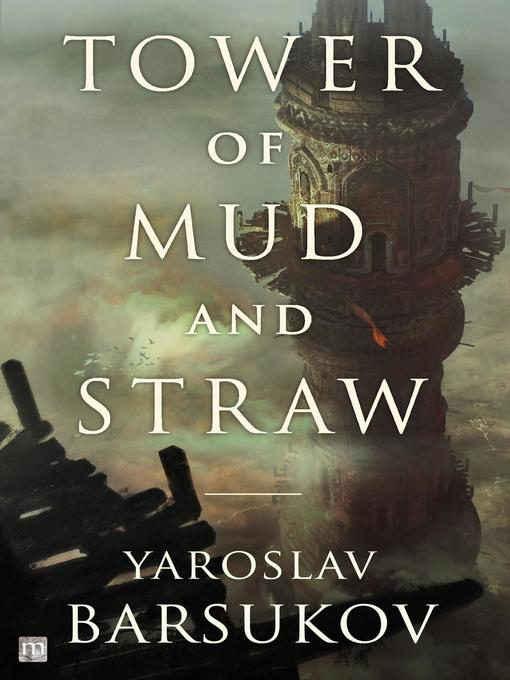 Title details for Tower of Mud and Straw by Yaroslav Barsukov - Available