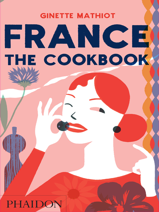Title details for France: The Cookbook by Ginette Mathiot - Available