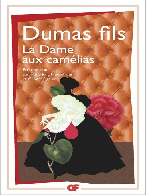 Title details for La Dame aux Camélias by Alexandre Dumas - Available