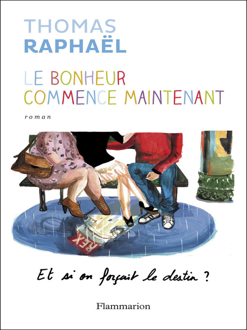 Title details for Le bonheur commence maintenant by Thomas Raphaël - Available