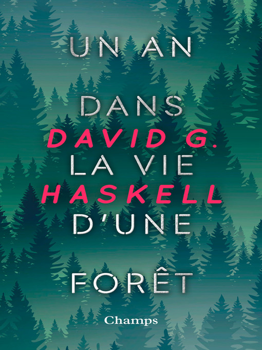 Title details for Un an dans la vie d'une forêt by David George Haskell - Available