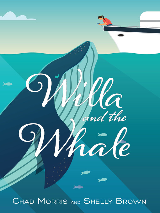 Title details for Willa and the Whale by Chad Morris - Available