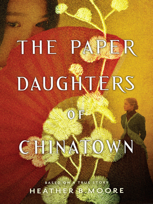 Title details for The Paper Daughters of Chinatown by Heather B. Moore - Wait list