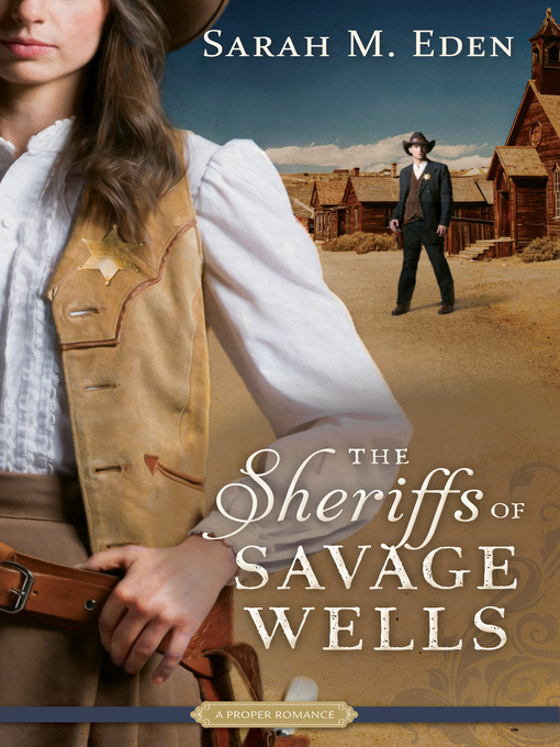 Title details for The Sheriffs of Savage Wells by Sarah M. Eden - Available