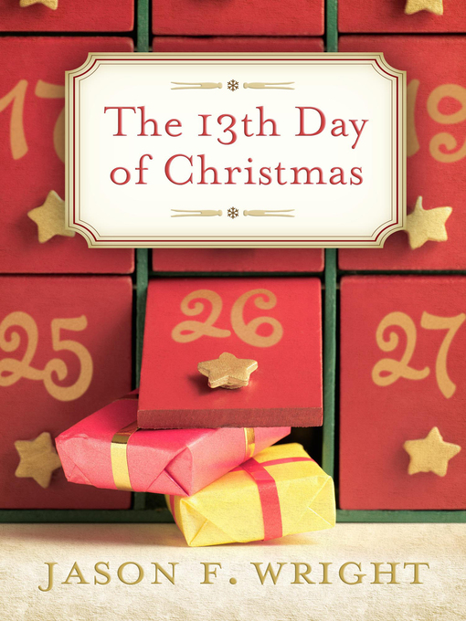Title details for The 13th Day of Christmas by Jason F. Wright - Wait list