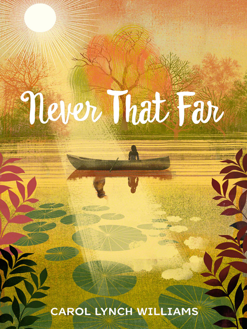 Title details for Never That Far by Carol Lynch Williams - Available