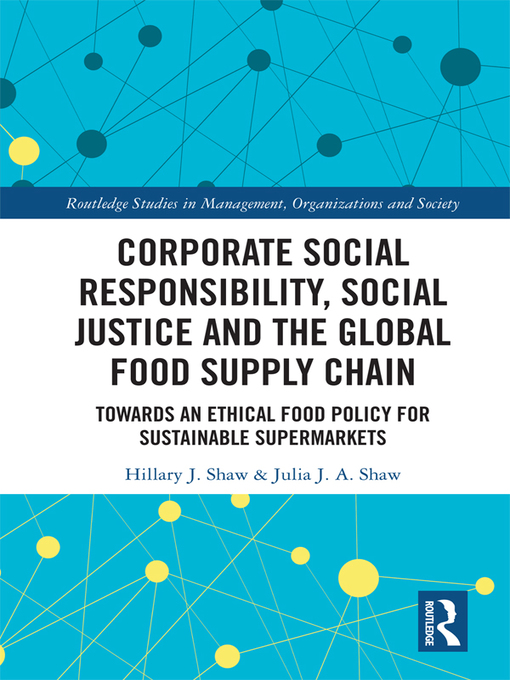 Title details for Corporate Social Responsibility, Social Justice and the Global Food Supply Chain by Hillary J. Shaw - Wait list