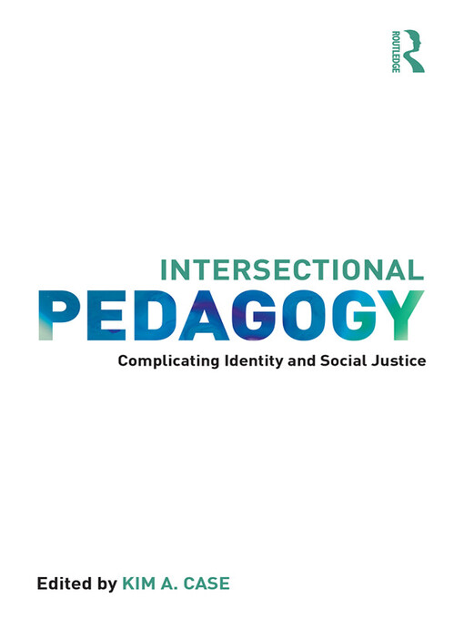 Title details for Intersectional Pedagogy by Kim A. Case - Available