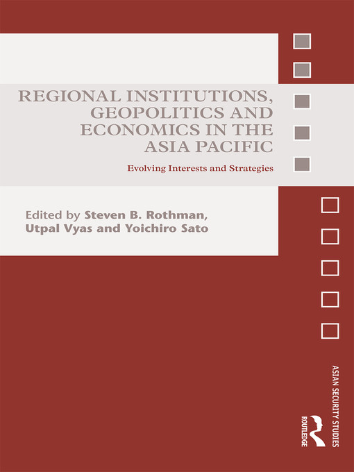 Title details for Regional Institutions, Geopolitics and Economics in the Asia-Pacific by Steven B. Rothman - Available