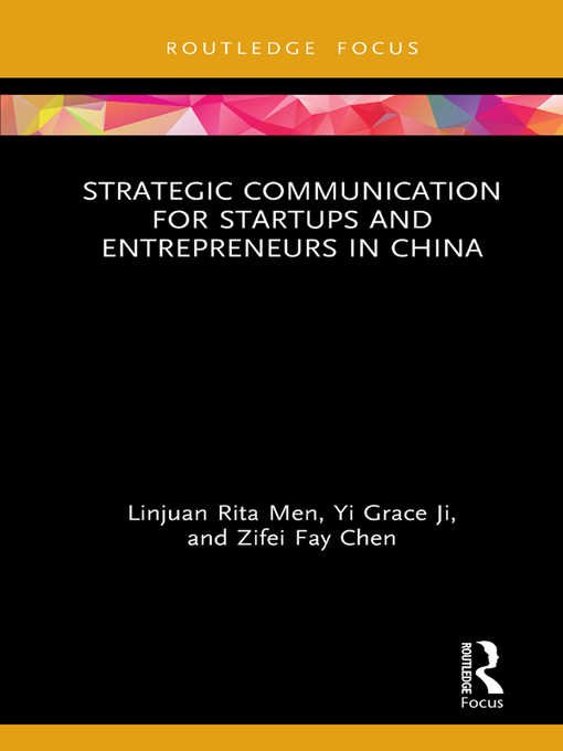 Title details for Strategic Communication for Startups and Entrepreneurs in China by Linjuan Rita Men - Available