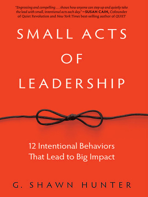 Small-Acts-of-Leadership:-12-Intentional-Behaviors-That-Lead-to-Big-Impact
