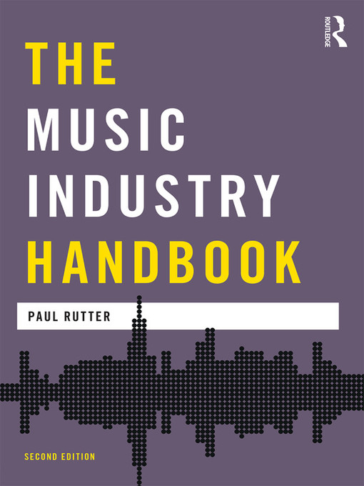 Title details for The Music Industry Handbook by Paul Rutter - Available