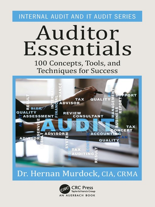 Auditor essentials : 100 concepts, tools and techniques for success